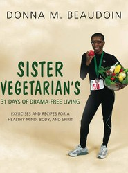 Sister Vegetarian's 31Days of Drama-Free Living