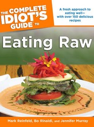 Complete Idiot's Guide To Eating Raw