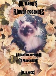 Dr. Bach's Flower Essences...A Quantum Approach to Prescribing