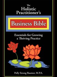 The Holistic Practitioners Business Bible