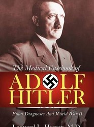 The Medical Casebook of Adolf Hitler