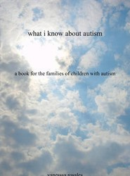What I Know About Autism
