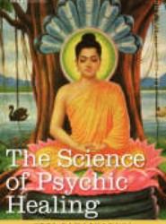The Science of Psychic Healing
