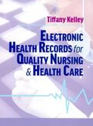 Electronic Health Records for Quality Nursing & Health Care