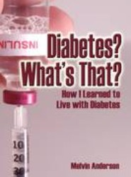 Diabetes? What's That? How I Learned to Live with Diabetes