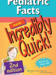 Pediatric Facts Made Incredibly Quick!