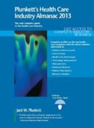 Plunkett's Health Care Industry Almanac 2013