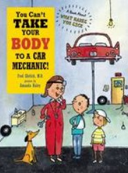 You Can't Take Your Body to a Car Mechanic
