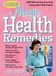 Joey Green's Magic Health Remedies