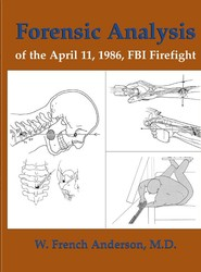 Forensic Analysis Of The April 11, 1986, FBI Firefight