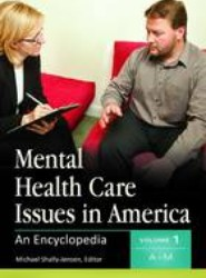 Mental Health Care Issues in America [2 Volumes]