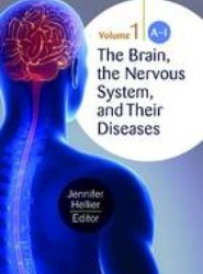 The Brain, the Nervous System, and Their Diseases