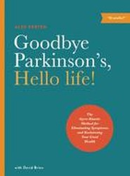 Goodbye Parkinson's, Hello Life!