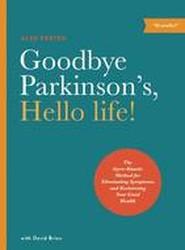 Goodbye Parkinson's, Hello Life!