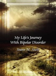 My Life's Journey With Bipolar Disorder