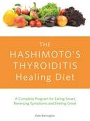 The Hashimoto's Thyroiditis Healing Diet