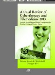 Annual Review of Cybertherapy and Telemedicine 2013