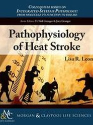 Pathophysiology of Heat Stroke