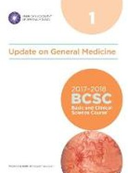 Basic and Clinical Science Course (BCSC) 2017 - 2018: Update on General Medicine Section 1