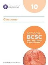 Basic and Clinical Science Course (BCSC) 2017 - 2018: Glaucoma Section 10