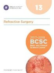 Basic and Clinical Science Course (BCSC) 2017 - 2018: Refractive Surgery Section 13