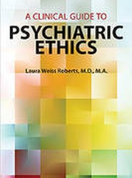A Clinical Guide to Psychiatric Ethics