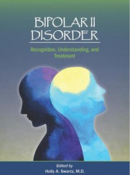 Bipolar II Disorder: Recognition, Understanding, and Treatment