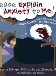 Please Explain Anxiety to Me! Simple Biology and Solutions for Children and Parents, 2nd Edition