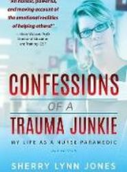 Confessions of a Trauma Junkie