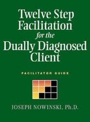 Twelve Step Facilitation for the Dually Diagnosed Client