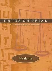 Drugs on Trial: Inhalants: Inhalants
