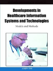 Developments in Healthcare Information Systems and Technologies