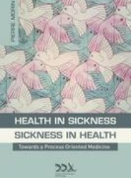 Health in Sickness - Sickness in Health