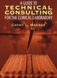 A Guide to Technical Consulting for the Clinical Laboratory