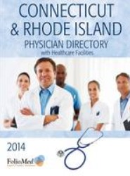 Connecticut & Rhode Island Physician Directory with Healthcare Facilities 2014