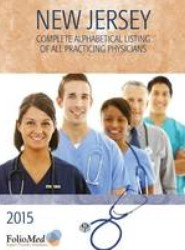 New Jersey Physician Directory with Healthcare Facilities 2015 Seventeeth Edition