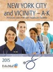 New York City and Vicinity A-K Physician Directory with Healthcare Facilities 2015