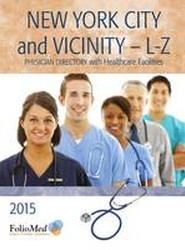 New York City and Vicinity L-Z Physician Directory with Healthcare Facilities 2015