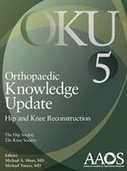 Orthopaedic Knowledge Update Hip and Knee Reconstruction: No. 5