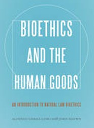 Bioethics and the Human Goods