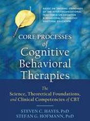 Core Processes of Cognitive Behavioral Therapies