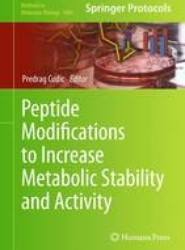 Peptide Modifications to Increase Metabolic Stability and Activity