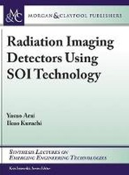 Radiation Imaging Detectors Using Soi Technology