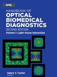 Handbook of Optical Biomedical Diagnostics: Light-Tissue Interaction Volume 1