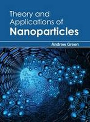 Theory and Applications of Nanoparticles