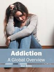 Addiction: A Global Overview