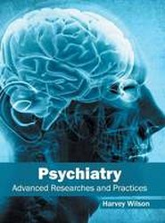 Psychiatry: Advanced Researches and Practices