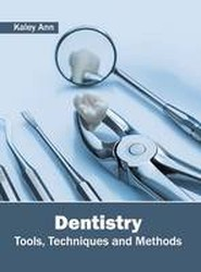 Dentistry: Tools, Techniques and Methods