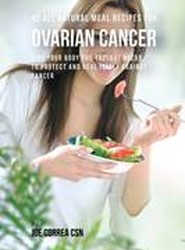 42 All Natural Meal Recipes for Ovarian Cancer