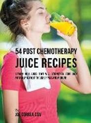 54 Post Chemotherapy Juice Recipes